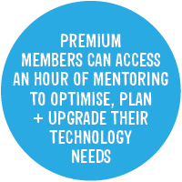 Premium members can access an hour of mentoring to optimise, plan and upgrade their technology needs