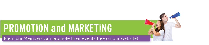 Promotion and marketing: premium members can promote their events free on our website